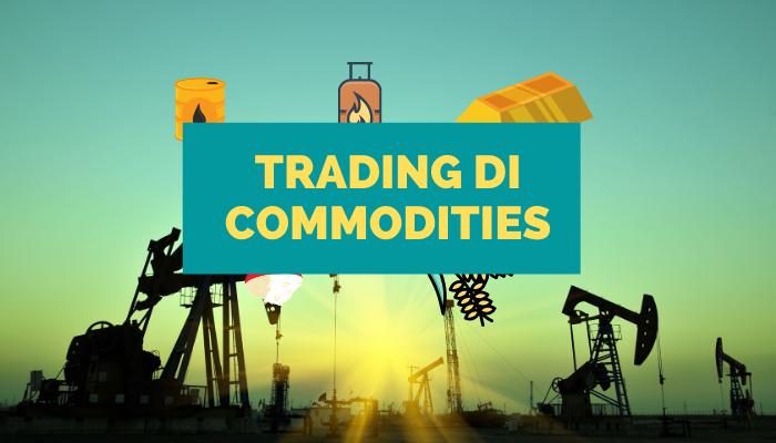 trading di commodities guida